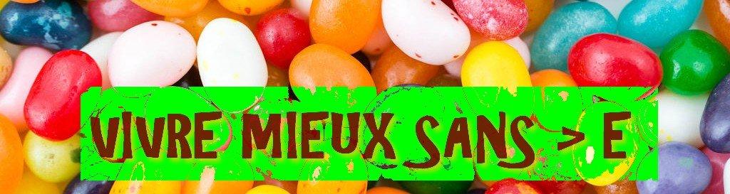VIVRE MIEUX SANS > E